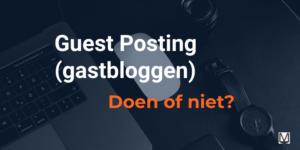 Guest Posting (gastbloggen): Doen of niet? | MarsConnects